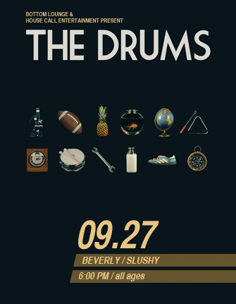 House Call Entertainment and Bottom Lounge Present... THE DRUMS * BEVERLY * SLUSHY