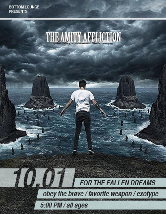 THE AMITY AFFLICTION * FOR THE FALLEN DREAMS * OBEY THE BRAVE * FAVORITE WEAPON * EXOTYPE