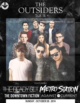 Tilly's Presents The Outsiders Tour with THE READY SET and METRO STATION * AGAINST THE CURRENT * DOWNTOWN FICTION