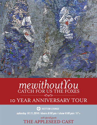 mewithoutYou - Catch For Us The Foxes 10 Year Anniversary Tour * THE APPLESEED CAST * HOP ALONG