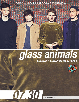SOLD OUT! – Official Lollapalooza Aftershow featuring Glass Animals * Gabriel Garzon-Montano