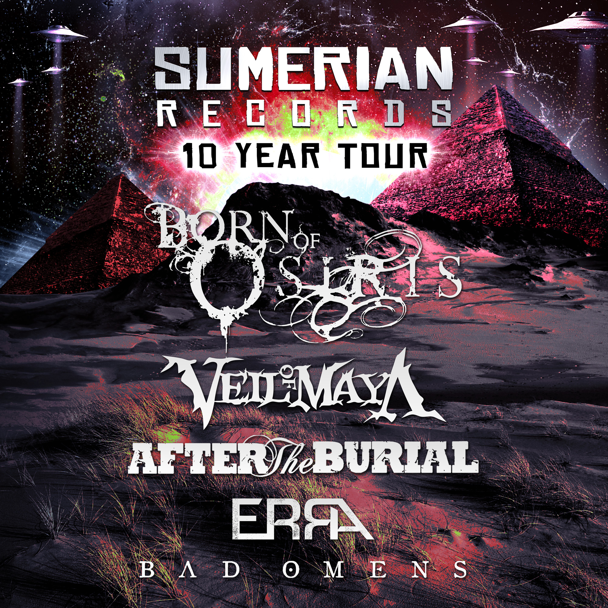 Sumerian Records 10 Year Tour with BORN OF OSIRIS * VEIL OF MAYA * AFTER THE BURIAL * ERRA * BAD OMENS
