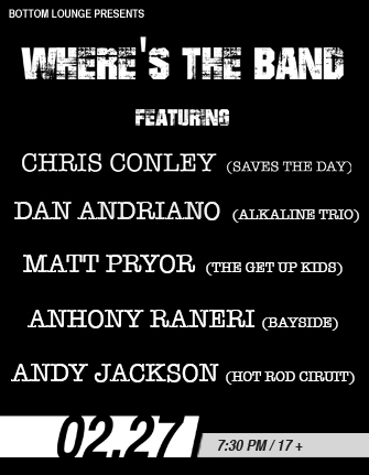 SOLD OUT! – WHERE'S THE BAND? CHRIS CONLEY * DAN ANDRIANO * MATT PRYOR * ANTHONY RANERI * ANDY JACKSON