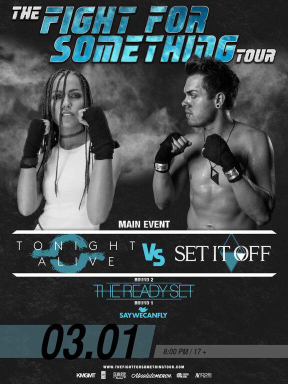 THE FIGHT FOR SOMETHING TOUR: TONIGHT ALIVE // SET IT OFF * THE READY SET * SAYWECANFLY