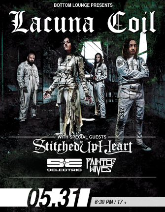 LACUNA COIL * STITCHED UP HEART * 9ELECTRIC * PAINTED WIVES