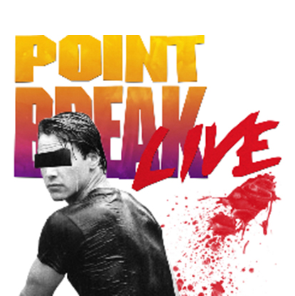 Point Break, LIVE!