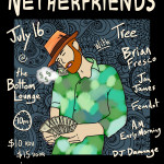 NETHERFRIENDS * TREE * BRIAN FRESCO * JON JAMES * FEMDOT * A.M. EARLY MORNING