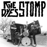 THE DYES: Stomp Record Release Party
