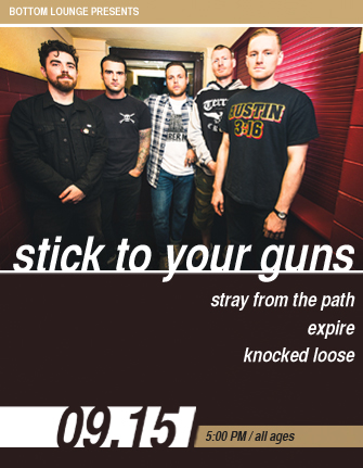 STICK TO YOUR GUNS * STRAY FROM THE PATH * EXPIRE * KNOCKED LOOSE