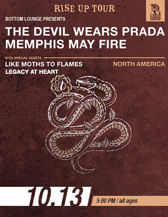 The Rise Up Tour: THE DEVIL WEARS PRADA * MEMPHIS MAY FIRE * LIKE MOTHS TO FLAMES * LEGACY AT HEART