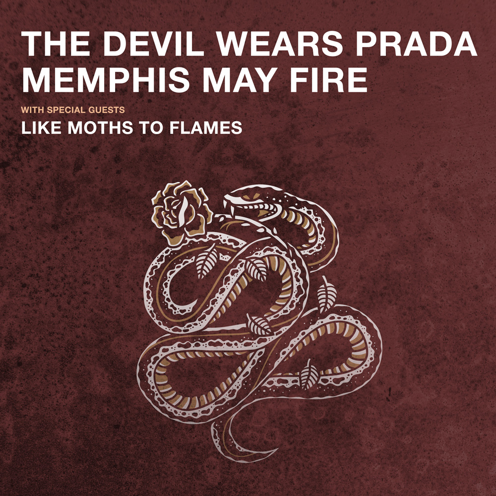 The Rise Up Tour: THE DEVIL WEARS PRADA * MEMPHIS MAY FIRE * LIKE MOTHS TO FLAMES