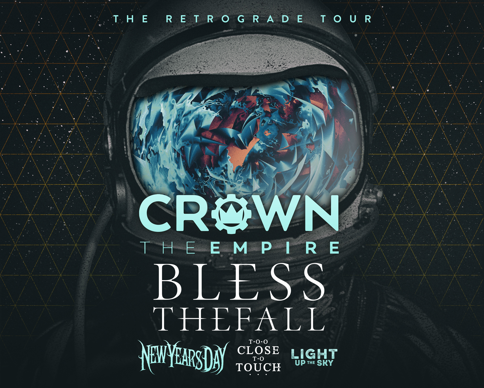 CROWN THE EMPIRE: THE RETROGRADE TOUR WITH BLESSTHEFALL * NEW YEARS DAY * TOO CLOSE TO TOUCH * LIGHT UP THE SKY