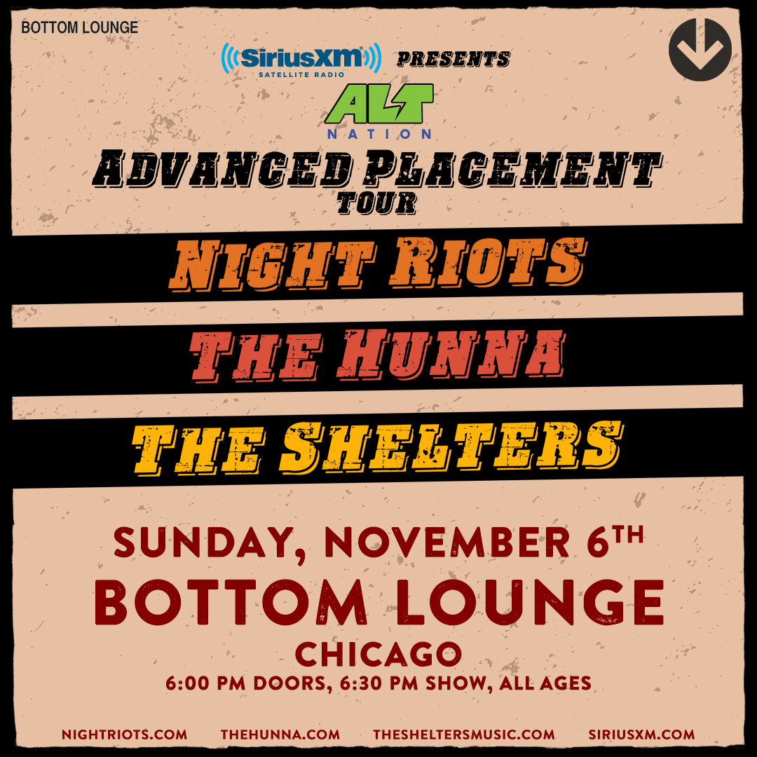SiriusXM Presents Alt Nation's Advanced Placement Tour: NIGHT RIOTS * THE HUNNA *  THE SHELTERS