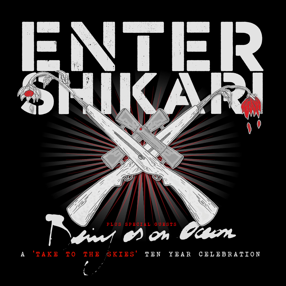 ENTER SHIKARI – A 'TAKE TO THE SKIES' TEN YEAR CELEBRATION with BEING AS AN OCEAN