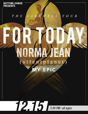 FOR TODAY – THE FAREWELL TOUR with NORMA JEAN * SILENT PLANET * MY EPIC