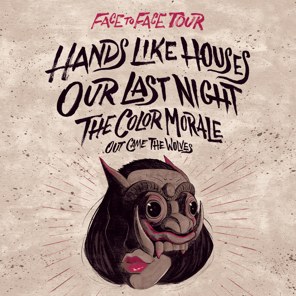 HANDS LIKE HOUSES & OUR LAST NIGHT * THE COLOR MORALE * OUT CAME THE WOLVES