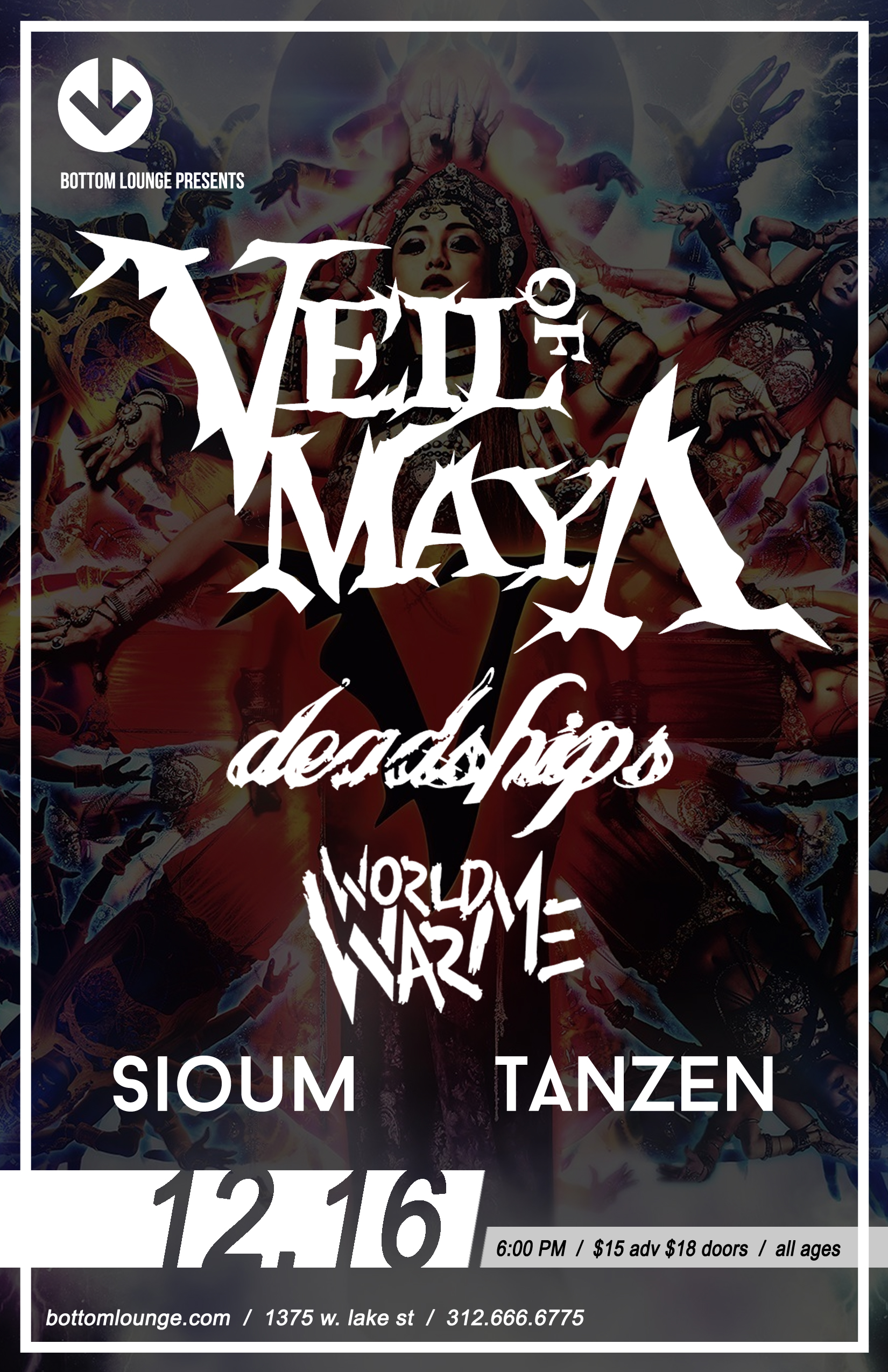 VEIL OF MAYA * DEADSHIPS * WORLD WAR ME * SIOUM * TANZEN