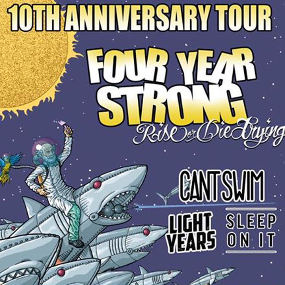 RIOT FEST PRESENTS: FOUR YEAR STRONG (playing Rise Or Die Trying in its entirety) * CAN'T SWIM * LIGHT YEARS * SLEEP ON IT * BELMONT