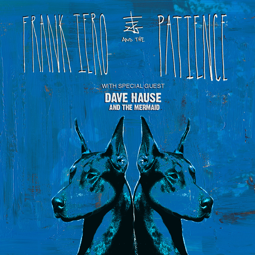 FRANK IERO AND THE PATIENCE * DAVE HAUSE AND THE MERMAID
