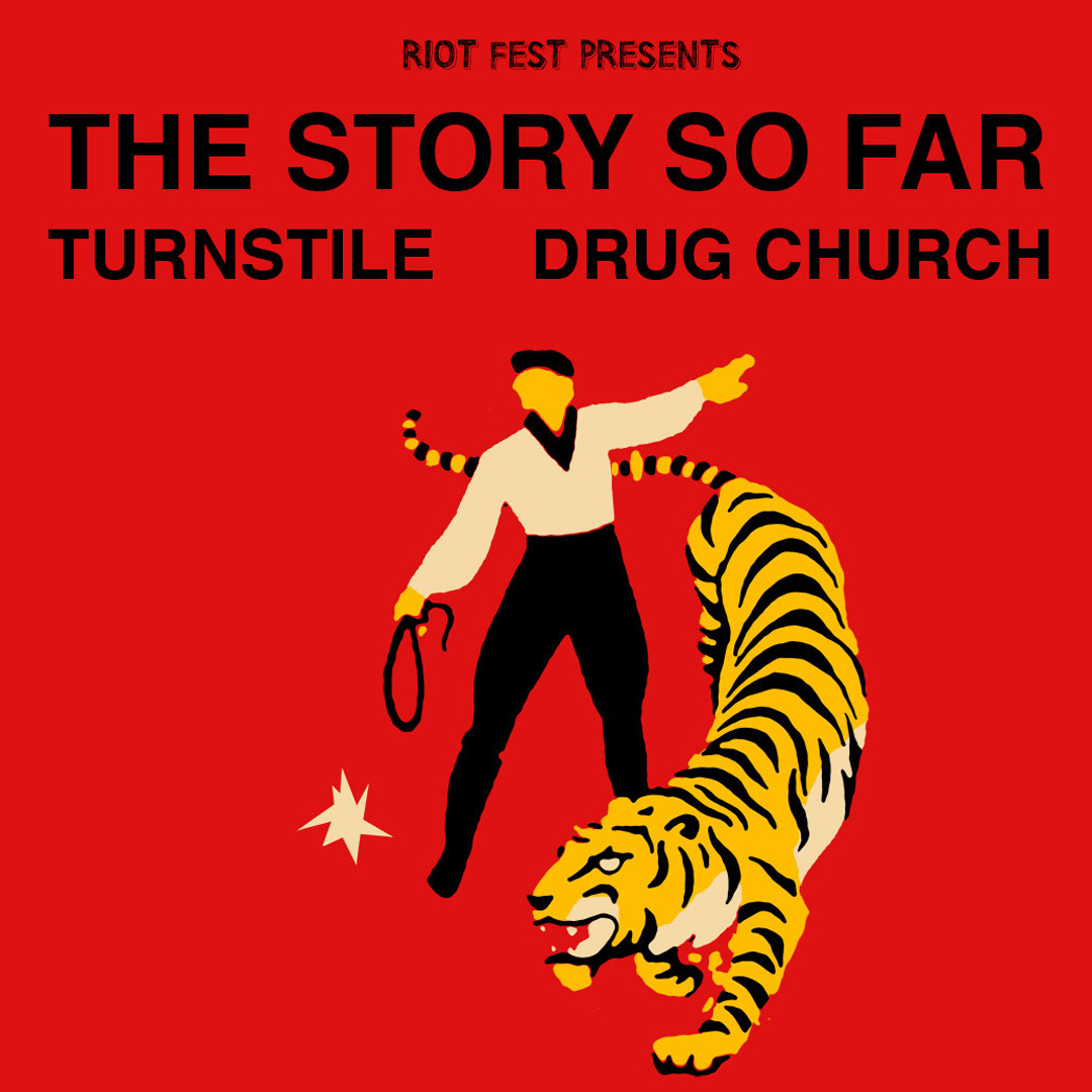 SOLD OUT! – Riot Fest Presents: THE STORY SO FAR * TURNSTILE * DRUG CHURCH