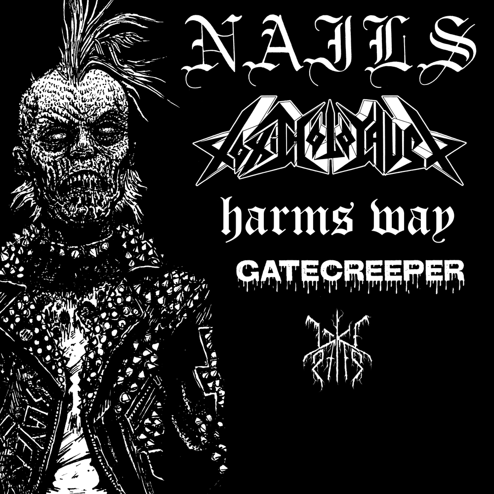 NAILS * TOXIC HOLOCAUST * HARM'S WAY * GATECREEPER * LIKE RATS