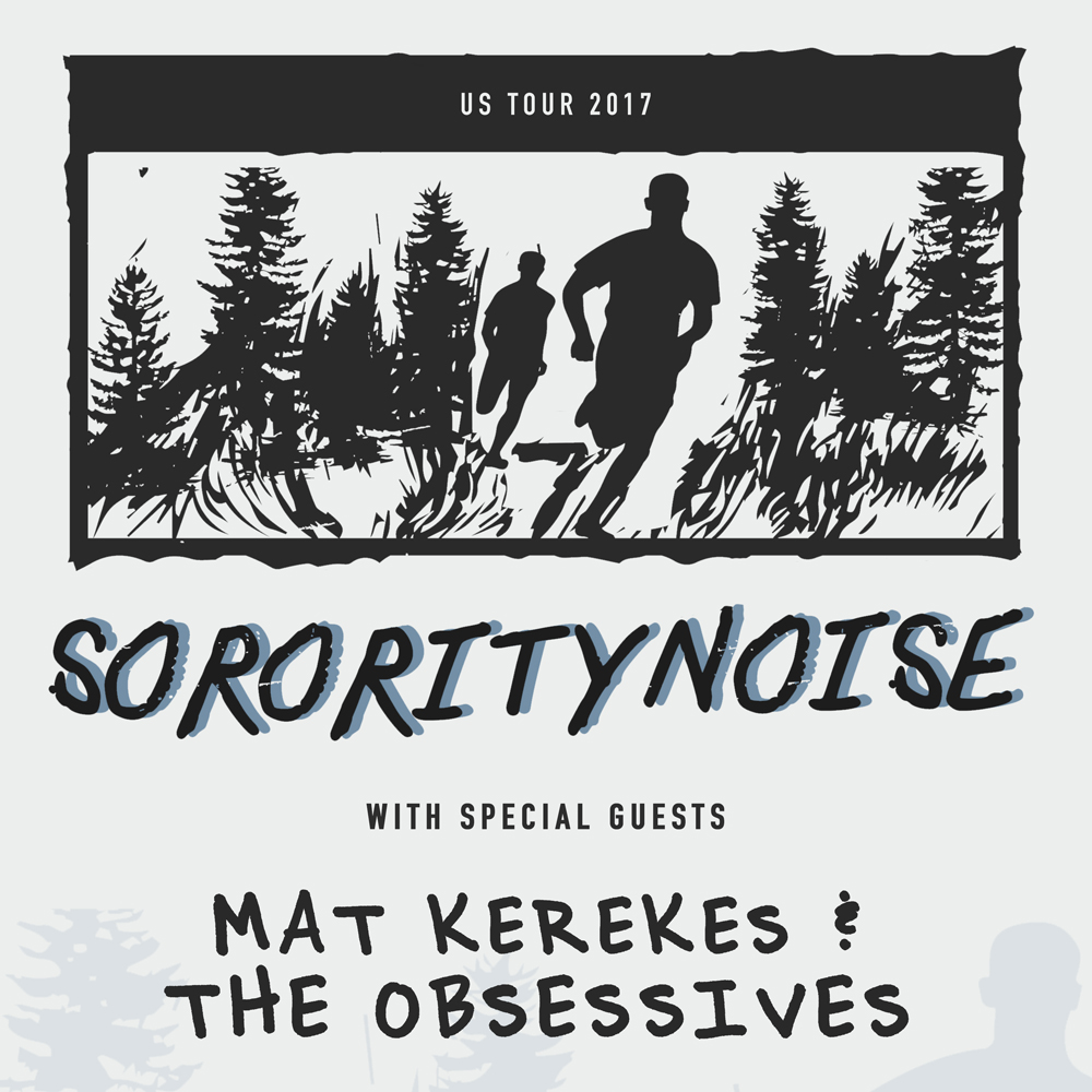 Riot Fest Presents: SORORITY NOISE * MAT KEREKES * THE OBSESSIVES