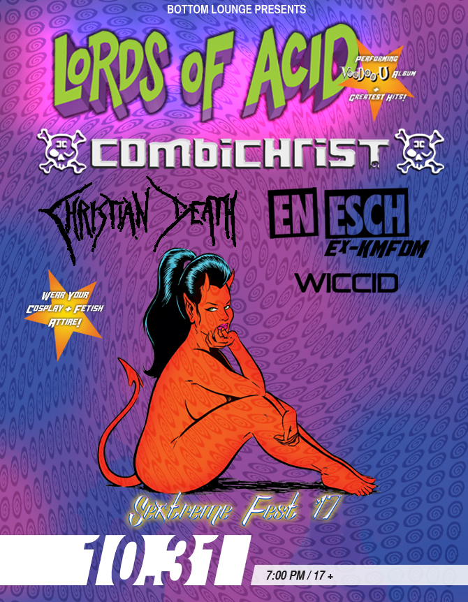 LORDS OF ACID * COMBICHRIST * CHRISTIAN DEATH * EN ESCH * WICCID