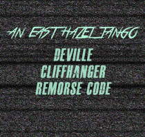 AN EAST HAZEL TANGO * DEVILLE * CLIFFHANGER * REMORSE CODE