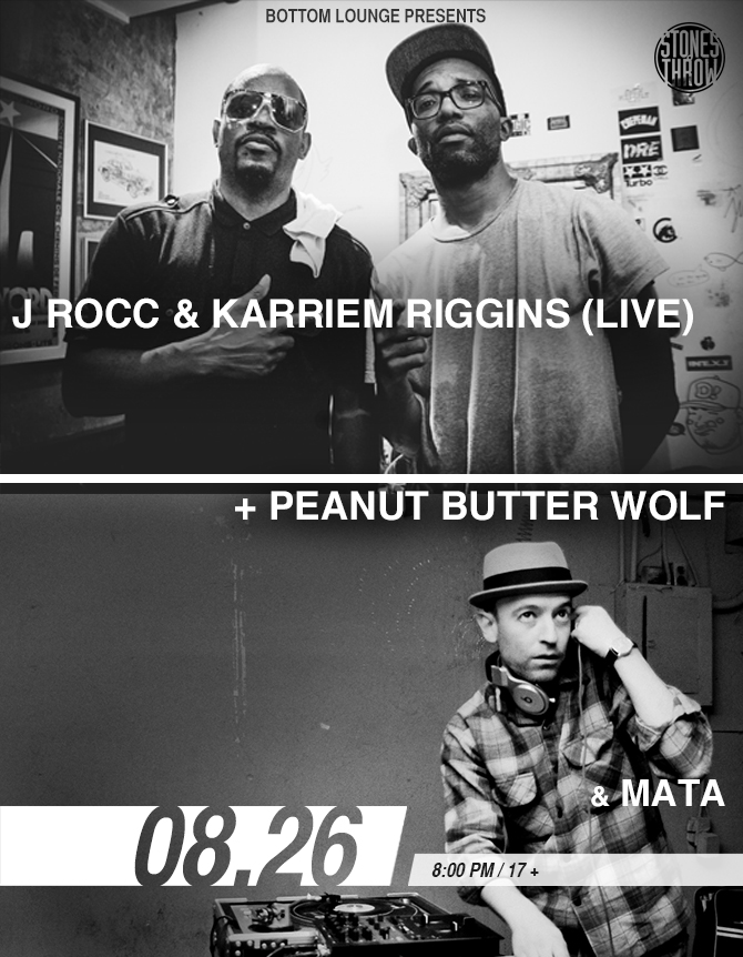J ROCC & KARRIEM RIGGINS (Live) * PEANUT BUTTER WOLF * MATA