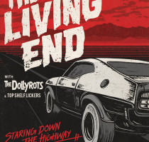 THE LIVING END * THE DOLLYROTS * TOP SHELF LICKERS