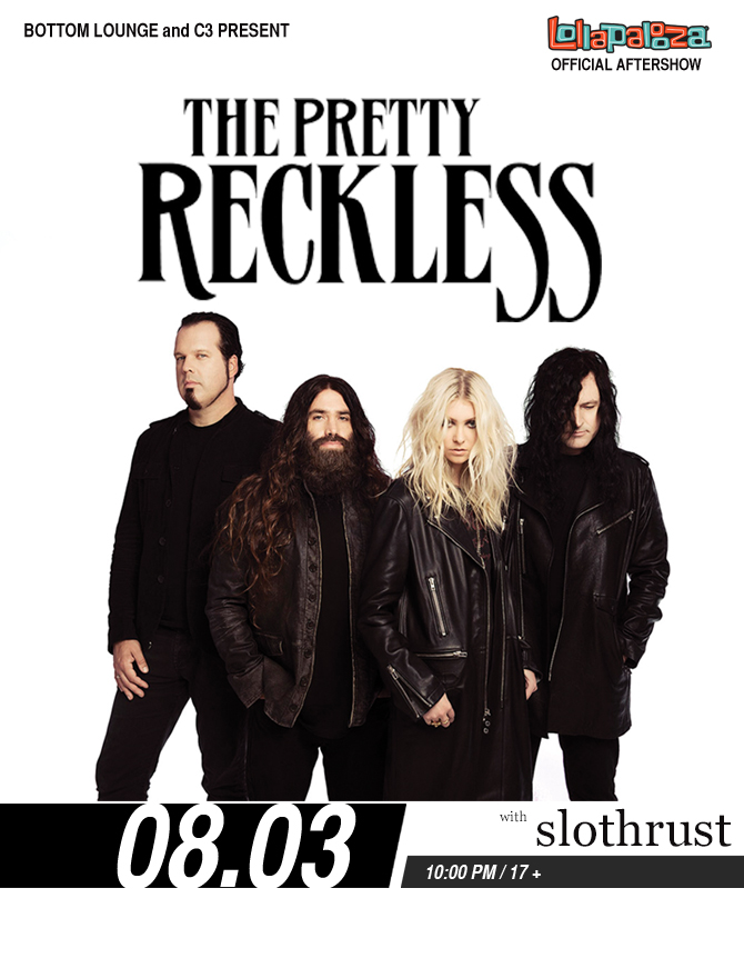 Official Lollapalooza Aftershow with THE PRETTY RECKLESS * SLOTHRUST