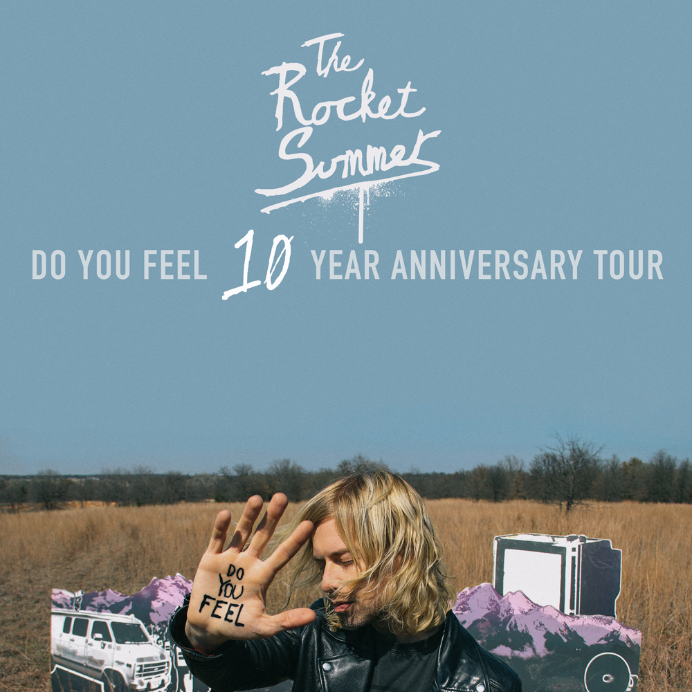 The Rocket Summer - DO YOU FEEL 10 Year Anniversary Tour