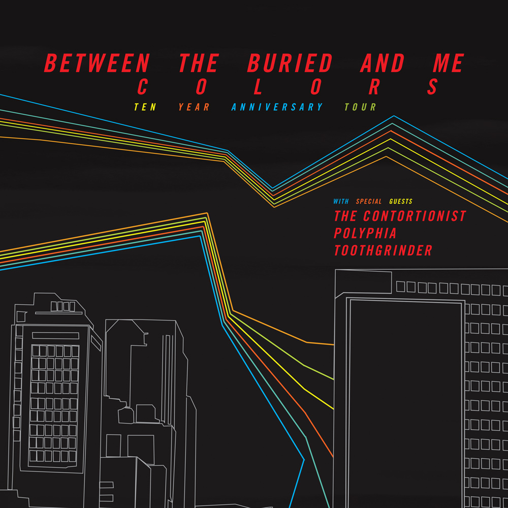 SOLD OUT! Riot Fest Presents: BETWEEN THE BURIED AND ME (Colors 10th Anniversary Tour) * THE CONTORTIONIST * POLYPHIA * TOOTHGRINDER