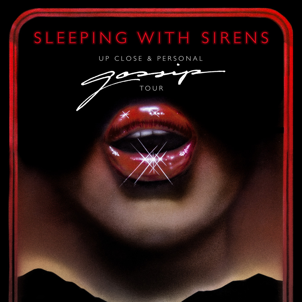 SOLD OUT! – SLEEPING WITH SIRENS – GOSSIP TOUR