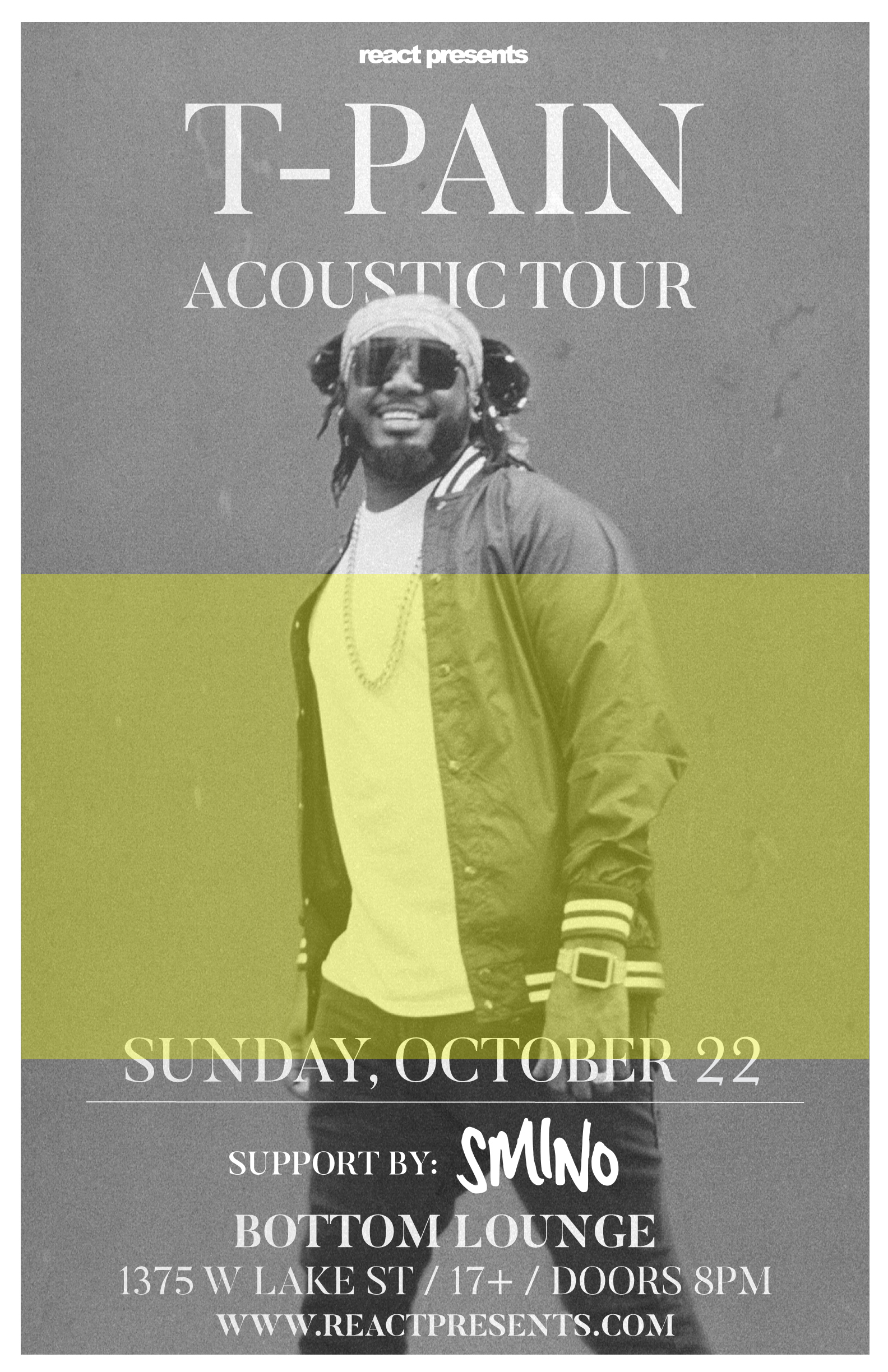 SOLD OUT! – React Presents: T-PAIN: The Acoustic Tour with SMINO * BOATHOUSE