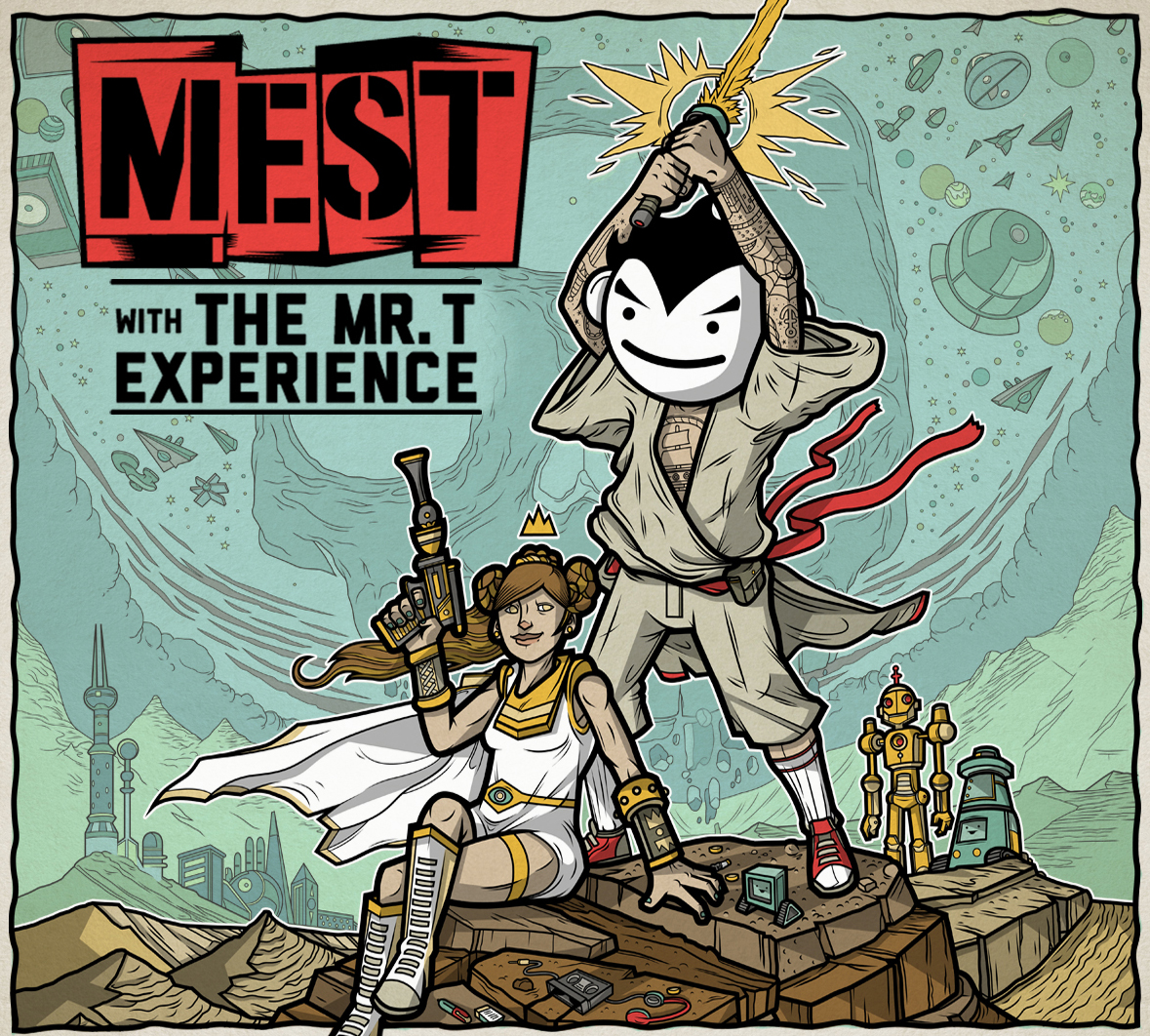 MEST * MR. T EXPERIENCE