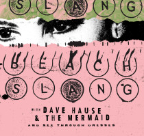 Riot Fest Presents: BEACH SLANG * DAVE HAUSE & THE MERMAID * SEE THROUGH DRESSES