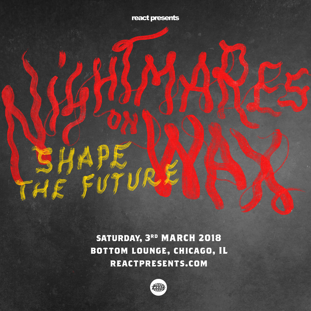 React Presents: NIGHTMARES ON WAX