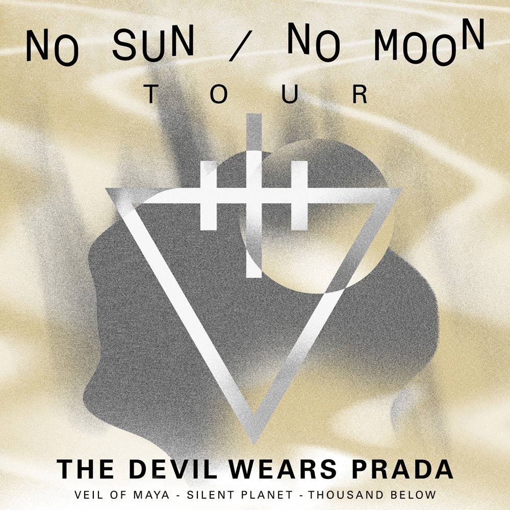 THE DEVIL WEARS PRADA – No Sun / No Moon Tour * VEIL OF MAYA * SILENT PLANET * THOUSAND BELOW