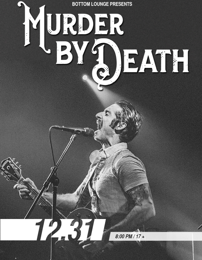 New Year's Eve 2017 with MURDER BY DEATH