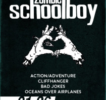ZOMBIE SCHOOLBOY * ACTION ADVENTURE * CLIFFHANGER * BAD JOKES * OCEANS OVER AIRPLANES